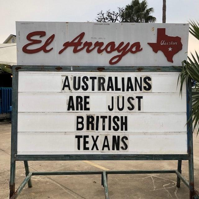 el arroyo sign australians are just british texans