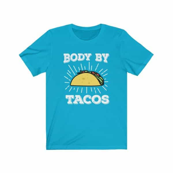 body by tacos t-shirt