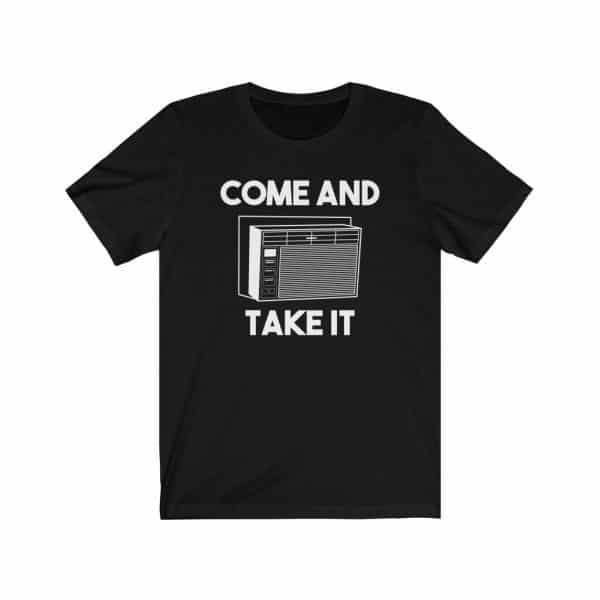 come and take it air conditioner t-shirt